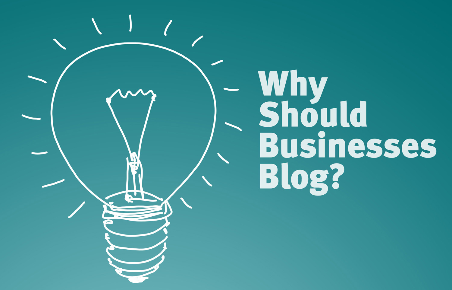 7 Reasons Why Businesses Should Blog