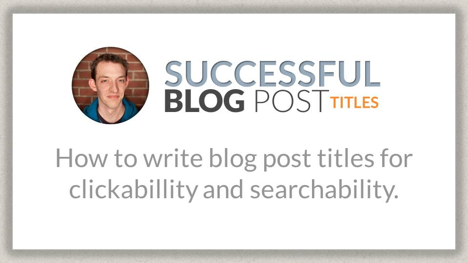 How to write successful blog post titles